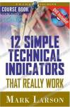 12 Simple Technical Indicators that Really Work Course Book with DVD