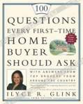 100 Questions Every First-Time Home Buyer Should Ask: With Answers from Top Brokers from Around the Country (100 Questions Every First-Time Home Buyer Should Ask)